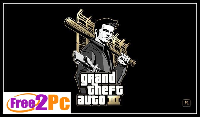 Grand Theft Auto 3 Free Download PC Game Latest
