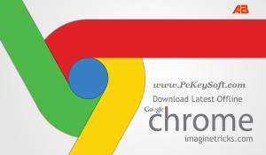 Google Chrome Offline Installer 2016 Free Download