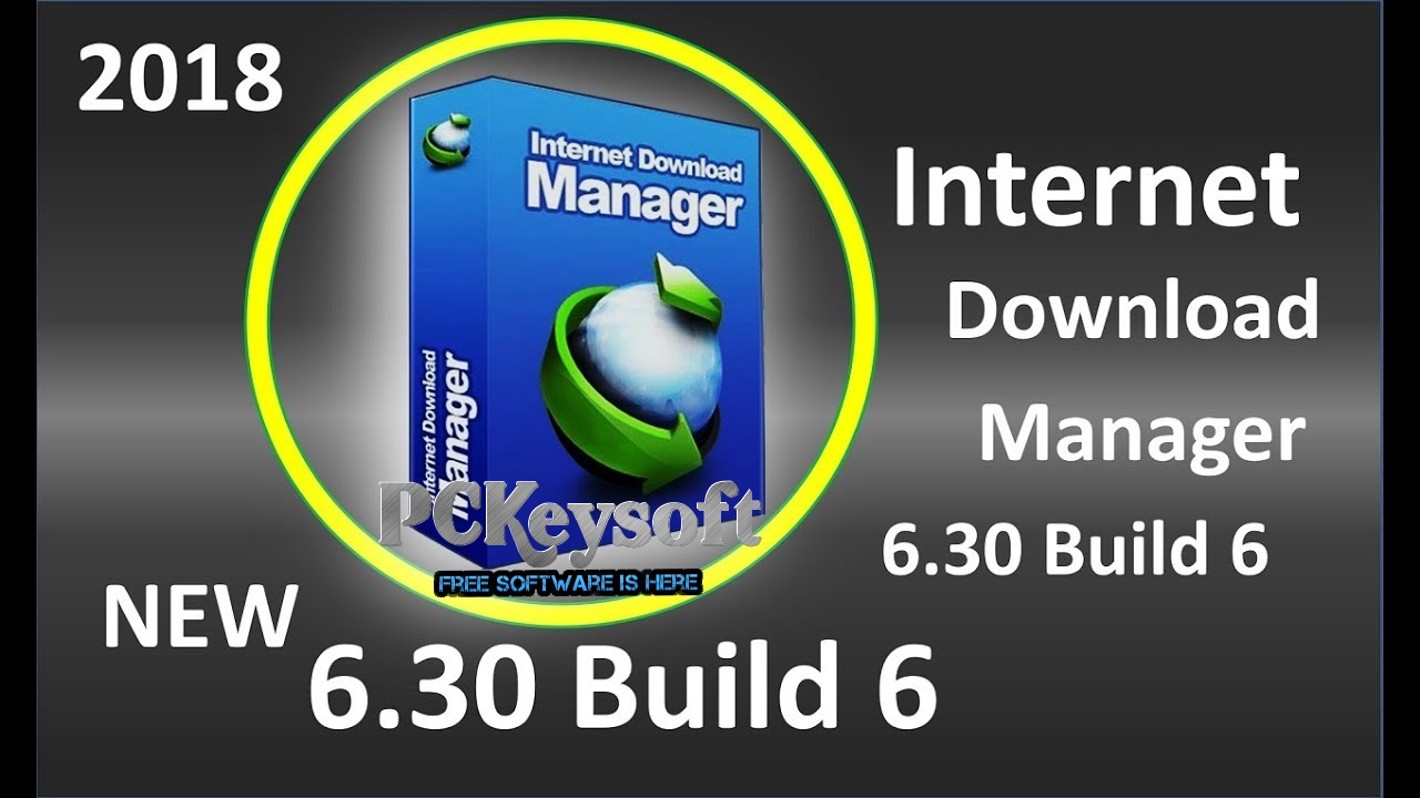 Internet Download Manager 6.30 Full Version With Crack 2018